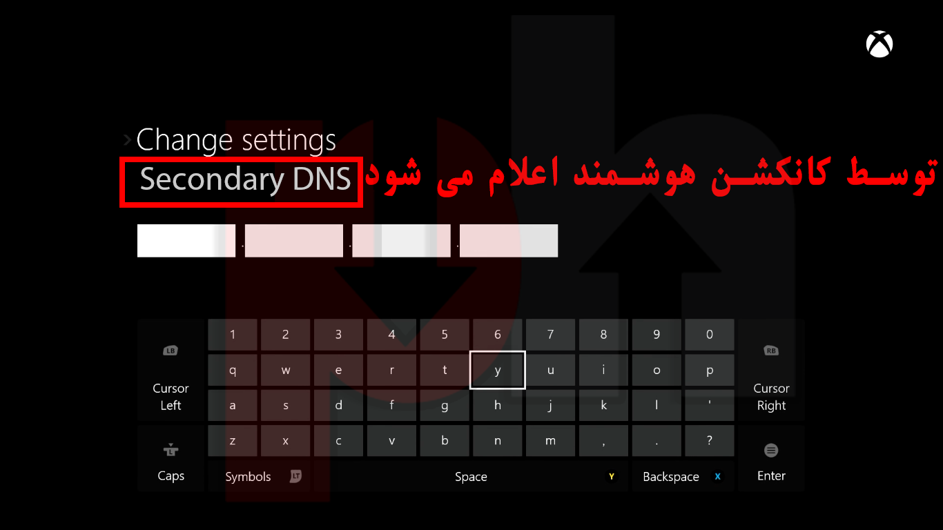 Typing secondary DNS on Xbox one/Xbox 360 game console