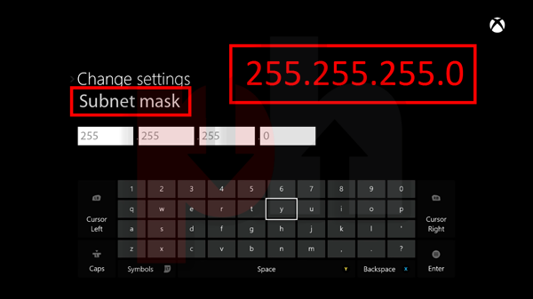 Typing Subnet mask on Xbox one/Xbox 360 game console