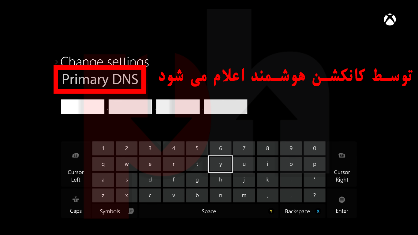 Typing primary DNS on Xbox one/Xbox 360 game console